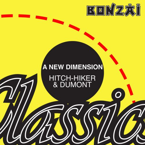 Hitch-Hiker & Dumont - A New Dimension - Bonzai Classics - 07:19 - 16.11.2015