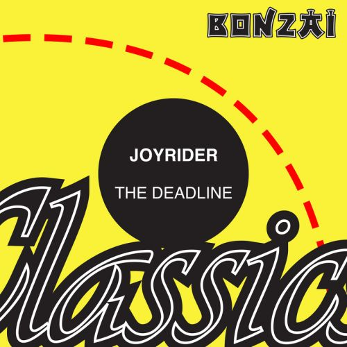 Joyrider - The Deadline - Bonzai Classics - 09:04 - 16.11.2015