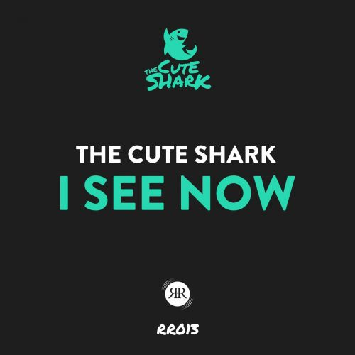 The Cute Shark - I See Now - R&R Records - 03:56 - 10.11.2015