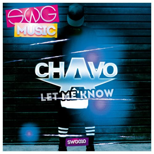 Chavo - Let Me Now - SWG Music - 03:49 - 20.11.2015