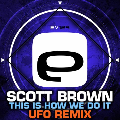 Scott Brown - This Is How We Do It - Evolution Records - 04:36 - 20.11.2015