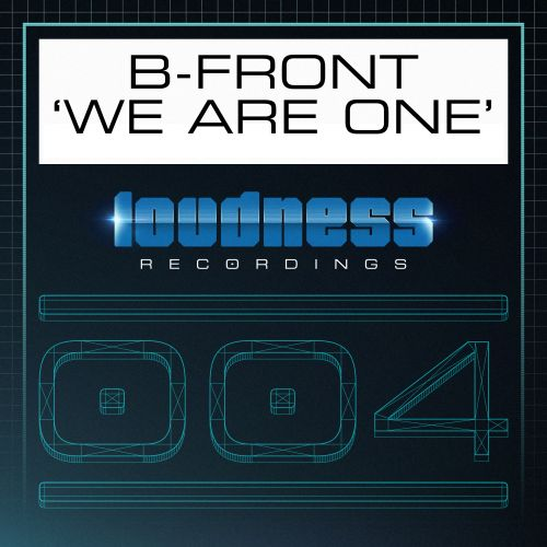 B-Front - We Are One - Loudness Recordings - 04:17 - 27.11.2015