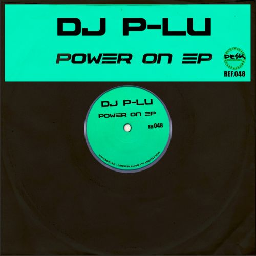 DJ P-Lu - Power On - Desk Records - 06:52 - 26.11.2015