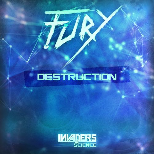 Fury - Destruction - Invaders & Science - 05:58 - 09.12.2015