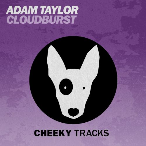 Adam Taylor - Cloudburst - Cheeky Tracks - 07:00 - 27.11.2015