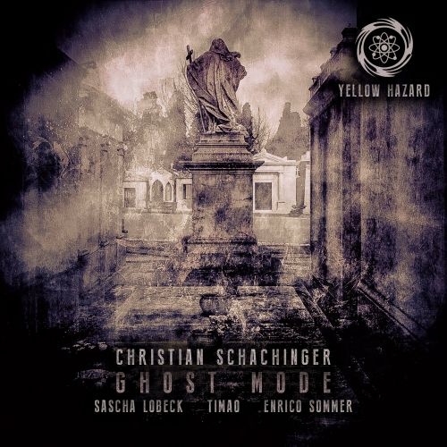 Christian Schachinger - Ghost Mode - Yellow Hazard Recordings - 06:33 - 28.11.2015