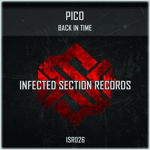 Pico - Back In Time - Infected Section - 05:02 - 20.11.2015