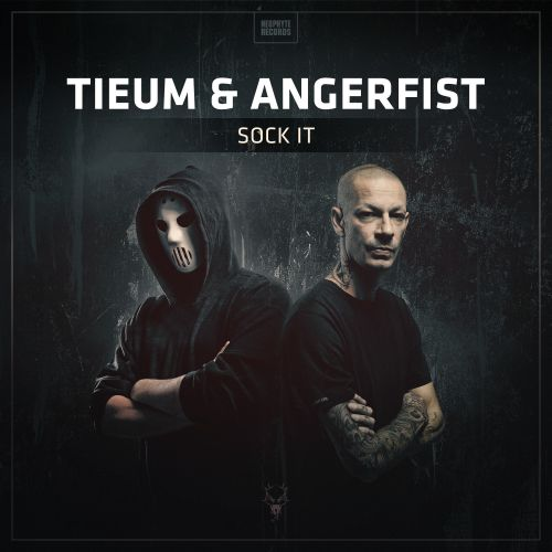 Tieum & Angerfist - Sock it - Neophyte - 04:17 - 10.12.2015