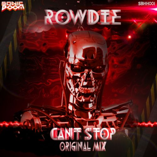 Rowdie - Can't Stop - Sonic Boom Digital - 07:18 - 23.11.2015