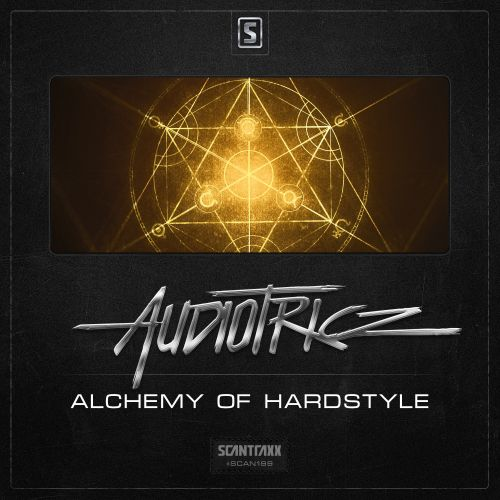 Audiotricz - Alchemy Of Hardstyle - Scantraxx Recordz - 05:09 - 23.11.2015