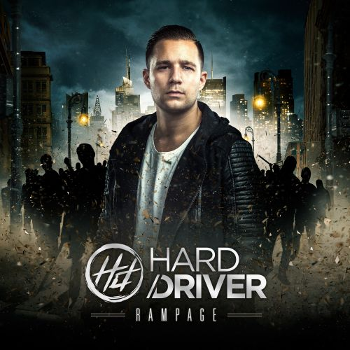 Hard Driver - Rampage - Dirty Workz - 03:54 - 03.12.2015