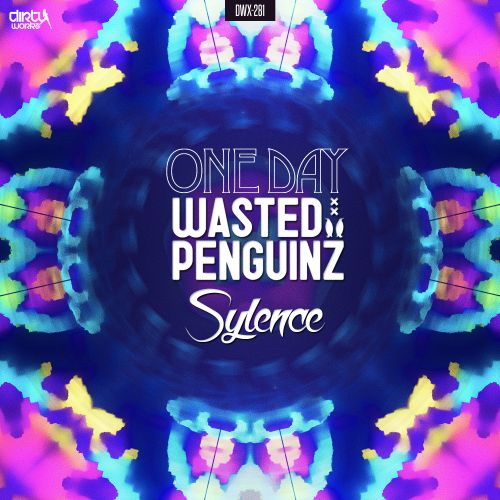 Wasted Penguinz and Sylence - One Day - Dirty Workz - 04:41 - 09.12.2015