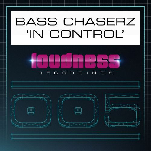 Bass Chaserz - In Control - Loudness Recordings - 04:32 - 28.12.2015
