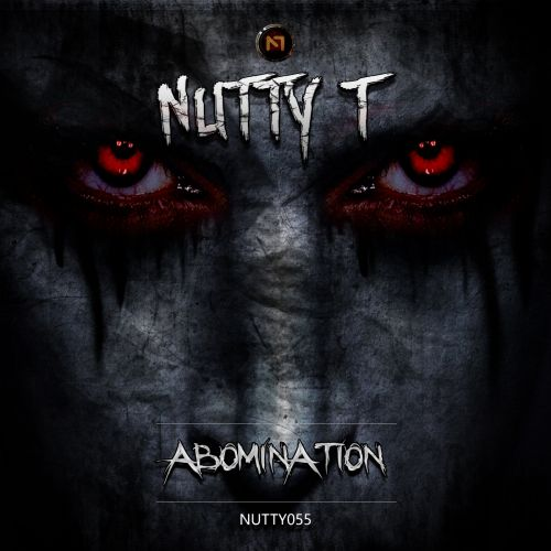 Nutty T - Abomination - Nutty Traxx - 04:57 - 14.12.2015