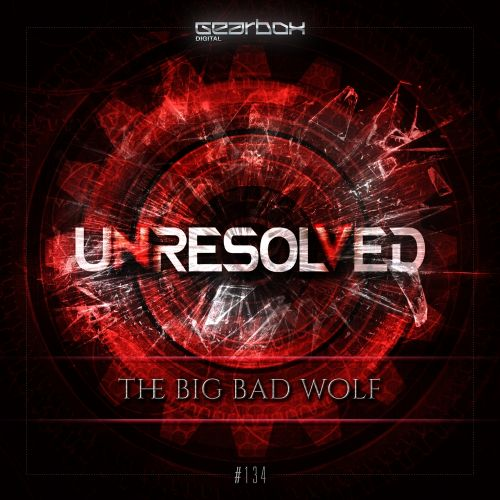 Unresolved - The Big Bad Wolf - Gearbox Digital - 05:07 - 26.12.2015
