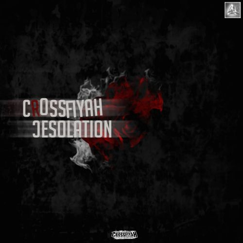 Crossfiyah - Desolation - Afterlife Recordings - 03:39 - 14.12.2015