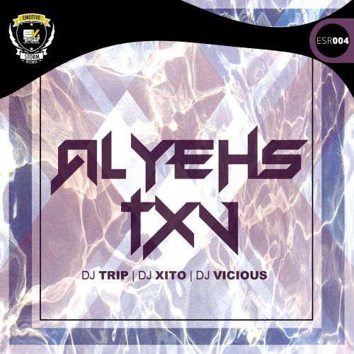 DJ Trip & DJ Xito Vs Vicious - Alyehs - Emotive Storm Records - 05:45 - 21.12.2015