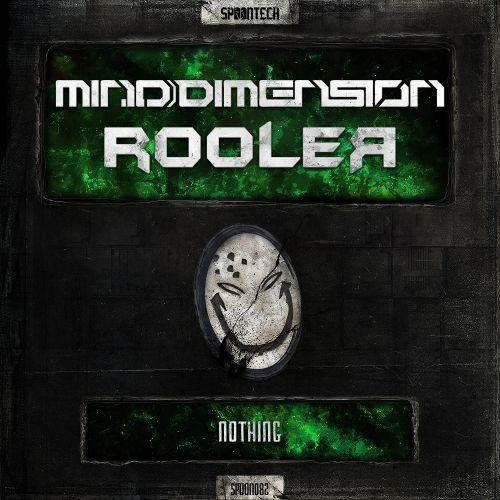 Mind Dimension & Rooler - Nothing - Spoontech Records - 04:49 - 11.01.2016