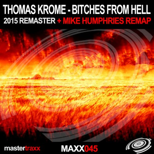 Thomas Krome - Bitches from Hell - Mastertraxx - 06:03 - 11.01.2016