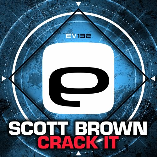 Scott Brown - Crack It - Evolution Records - 04:09 - 21.01.2016