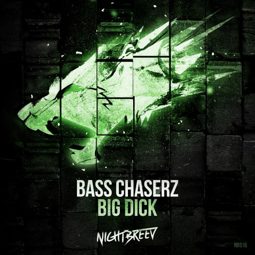 Bass Chaserz - Big Dick - Nightbreed - 04:26 - 21.01.2016