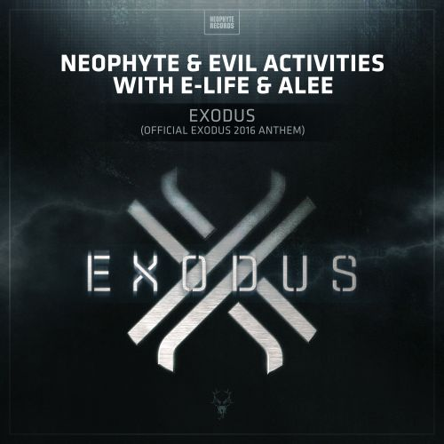 Neophyte & Evil Activities with E-Life & Alee - Exodus - Neophyte - 05:04 - 28.01.2016