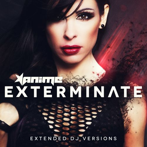 AniMe - Exterminate - Traxtorm Records - 04:04 - 21.01.2016