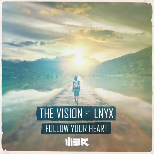 The Vision featuring LNYX - Follow Your Heart - WE R - 05:09 - 25.01.2016