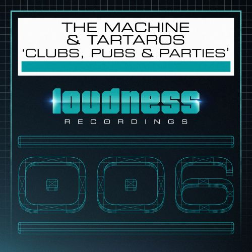 The Machine and Tártaros - Clubs, Pubs & Parties - Loudness Recordings - 04:22 - 29.01.2016