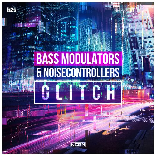 Bass Modulators and Noisecontrollers - Glitch - b2s Records - 01:50 - 29.01.2016