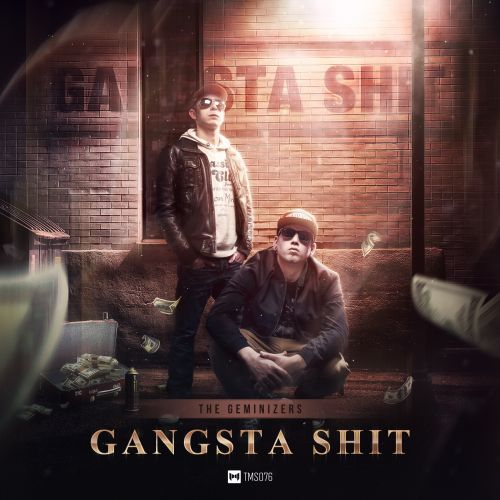 The Geminizers - Gangsta Shit - The Magic Show Records - 05:51 - 29.01.2016