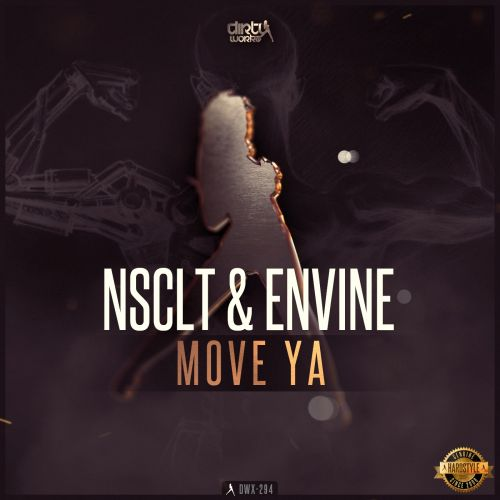 NSCLT and Envine - Move Ya - Dirty Workz - 03:58 - 18.02.2016