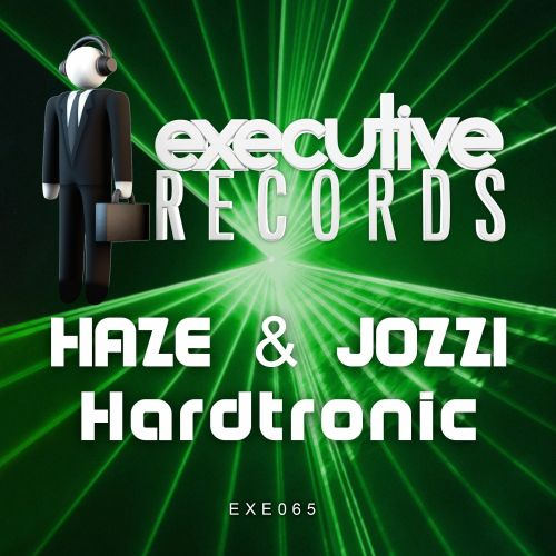 Haze & Jozzi - Hardtronic - Executive Records - 04:15 - 15.02.2016
