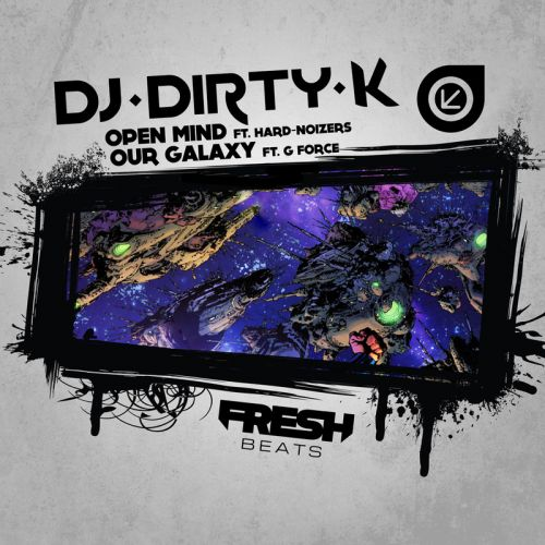 DJ Dirty K featuring G Force - Our Galaxy - Fresh Beats - 04:29 - 04.03.2016