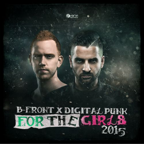 B-Front & Digital Punk - For The Girls 2015 - Fusion Records - 04:25 - 16.02.2016