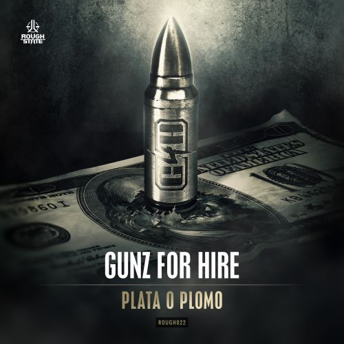 Gunz For Hire - Plata O Plomo - Roughstate - 03:13 - 26.02.2016