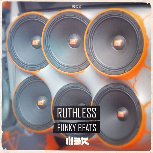 Ruthless - Funky Beats - WE R - 03:20 - 29.02.2016
