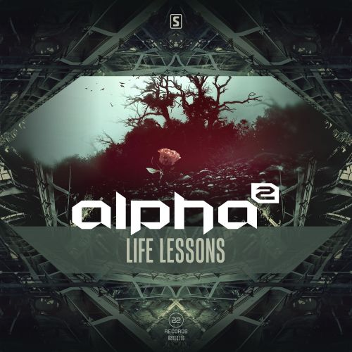 Alpha² - Life Lessons - A2 Records - 04:28 - 16.03.2016