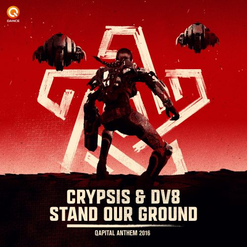 Crypsis and DV8 - Stand Our Ground (Qapital 2016 Anthem) - Q-dance Records - 04:19 - 11.03.2016