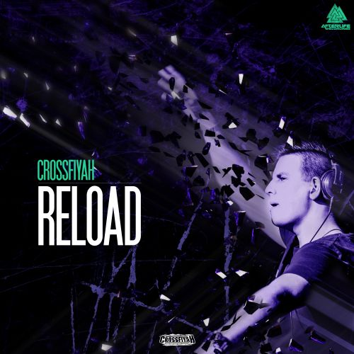 Crossfiyah - Reload - Afterlife Recordings - 02:41 - 22.03.2016