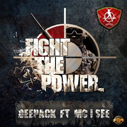 Deepack featuring MC I See - Fight The Power! - Anarchy - 04:57 - 31.03.2016