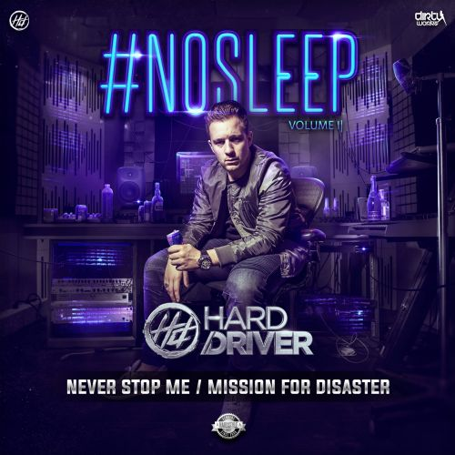 Hard Driver - Never Stop Me - Dirty Workz - 04:11 - 28.03.2016