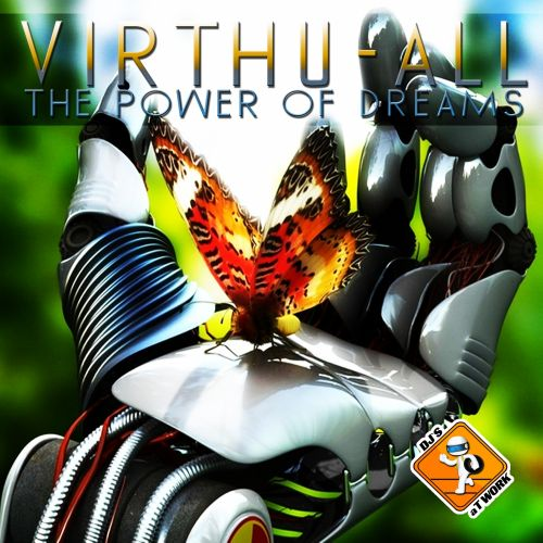 Virthu-All - The Power Of Dreams - DJs at Work - 07:32 - 23.03.2016