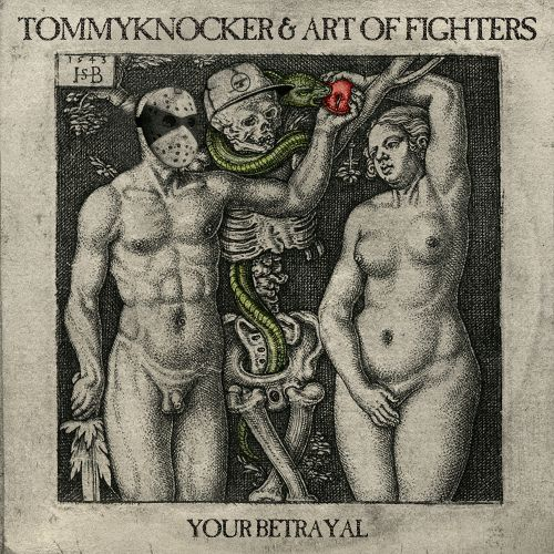 Tommyknocker & Art Of Fighters - Your Betrayal - Traxtorm Records - 05:01 - 17.03.2016