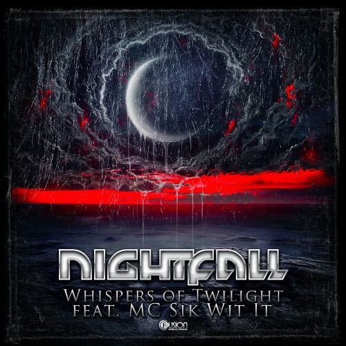 Nightfall feat. MC Sik Wit It - Whispers of Twilight - Fusion Records - 02:44 - 21.03.2016
