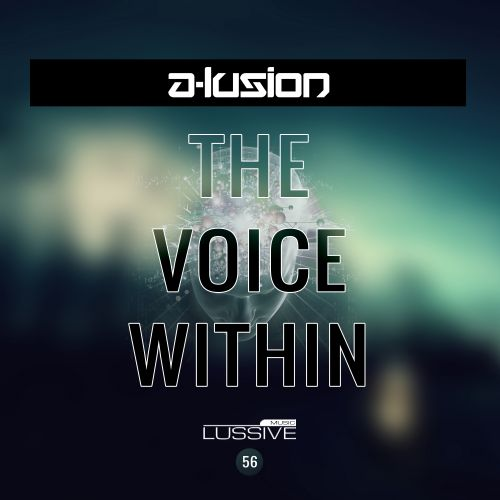 A-lusion - The Voice Within - Lussive Music - 05:55 - 25.03.2016