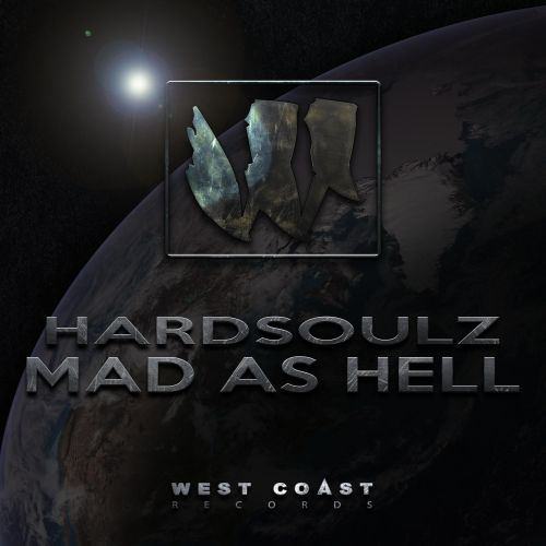 Hardsoulz - Mad As Hell - West Coast Records - 04:43 - 28.03.2016