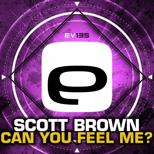 Scott Brown - Can You Feel Me? - Evolution Records - 05:13 - 06.04.2016