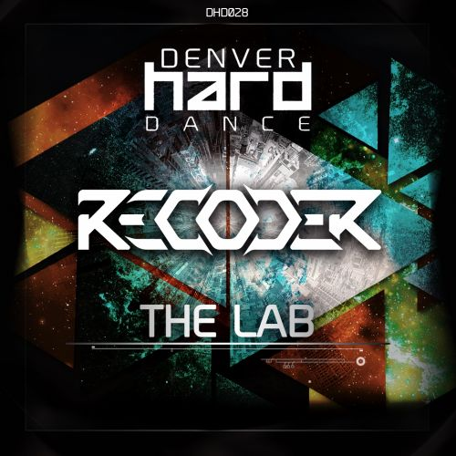 Recoder - The Lab - Denver Hard Dance - 05:22 - 07.04.2016