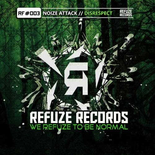 Noize Attack - Disrespect - Refuze Records - 04:18 - 02.05.2016